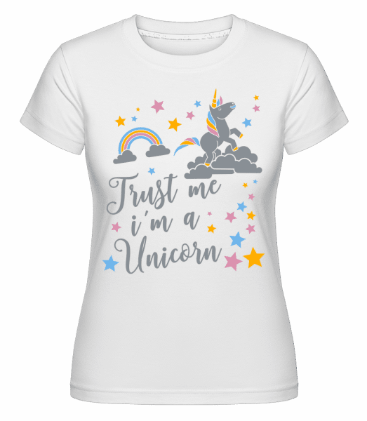Trust Me I'm A Unicorn -  Shirtinator Women's T-Shirt - White - Vorn