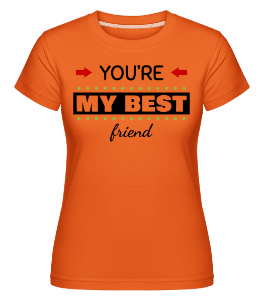 You're My Best Friend -  Shirtinator Women's T-Shirt - Orange - Vorn