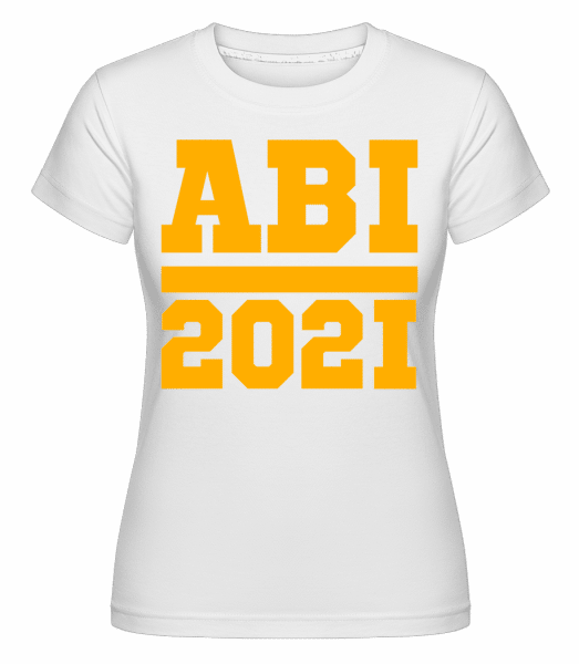 Abi 2021 College Style - Shirtinator Frauen T-Shirt - Weiß - Vorn