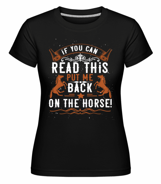 Put Me Back On The Horse -  Shirtinator Women's T-Shirt - Black - Vorn