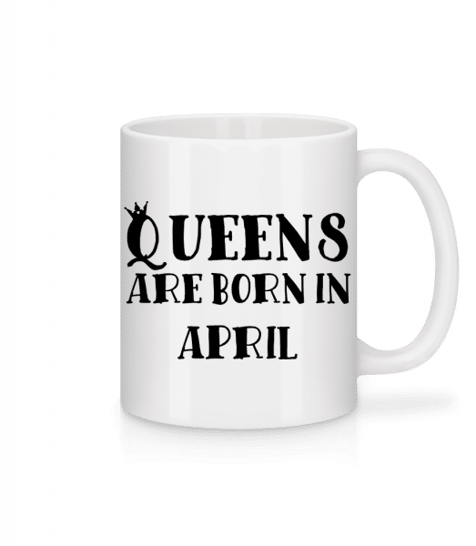 Queens Are Born In April - Mug - White - Front