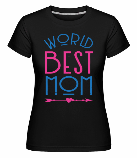 World Best Mom -  Shirtinator Women's T-Shirt - Black - Vorn