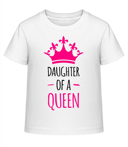 Daughter Of A Queen - Kid's Shirtinator T-Shirt - White - Vorn
