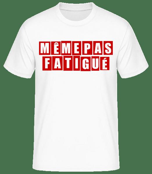 Même Pas Fatiguée - T-shirt standard Homme - Blanc - Vorn