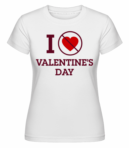 I Do Not Love Valentine's Day -  Shirtinator Women's T-Shirt - White - Vorn