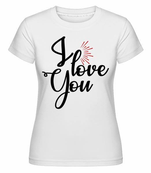 I Love You -  Shirtinator Women's T-Shirt - White - Vorn