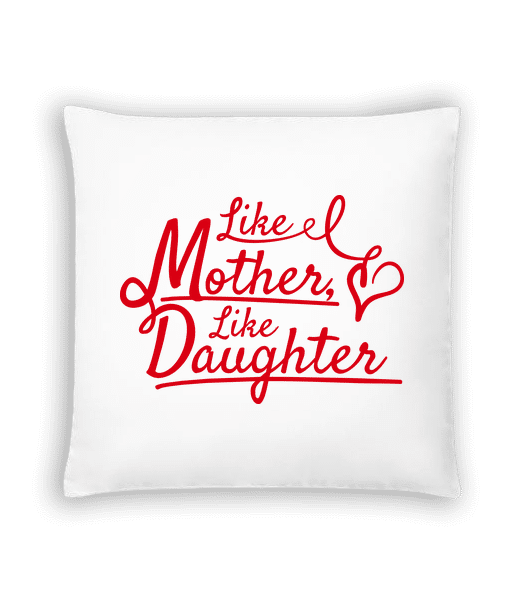 Like Mother Like Daughter - Cushion - White - Vorn