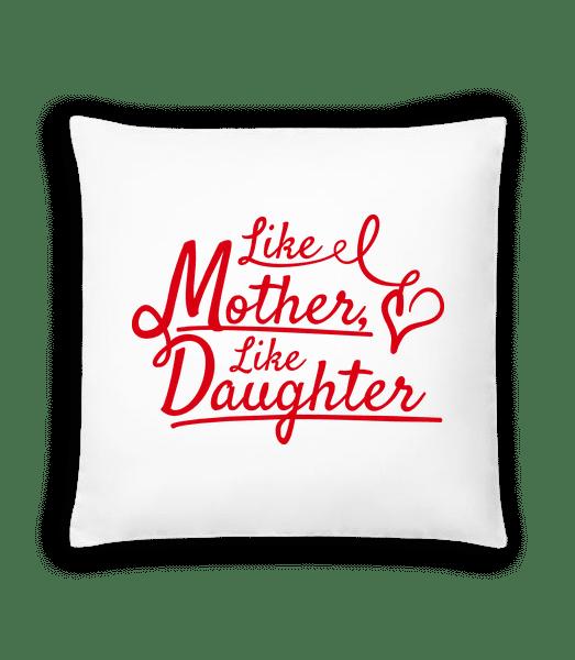 Like Mother Like Daughter - Kissen - Weiß - Vorn