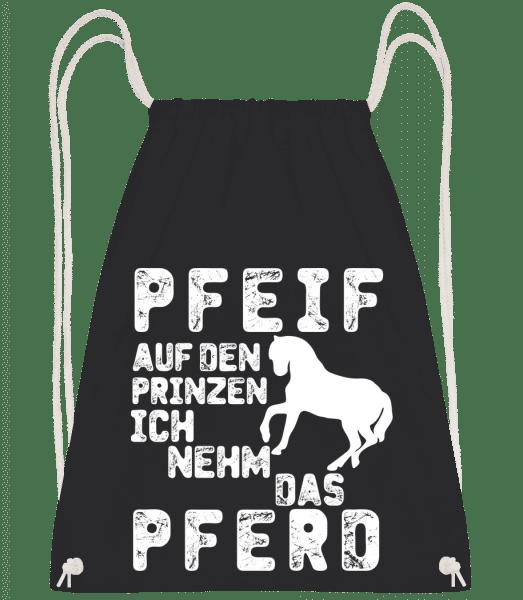 Pfeif Auf Den Prinzen Ich Nehm Das Pferd - Turnbeutel - Schwarz - Vorn