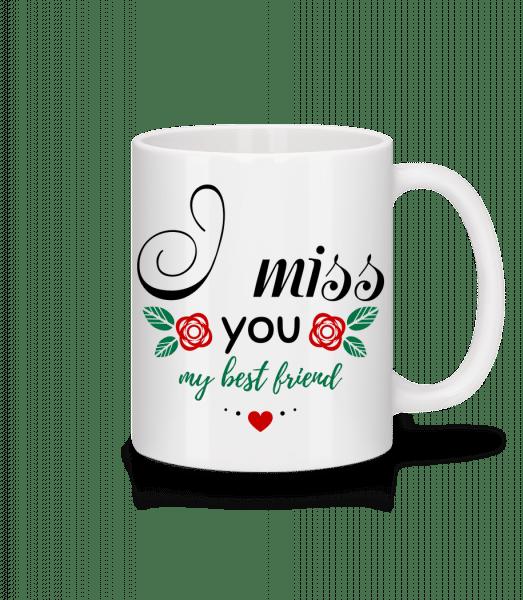 I Miss You My Best Friend - Mug - White - Vorn