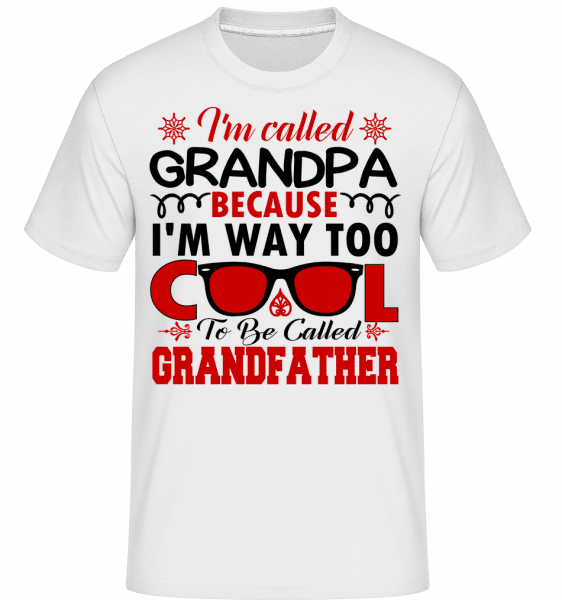 Way Too Cool Grandpa -  T-Shirt Shirtinator homme - Blanc - Vorn