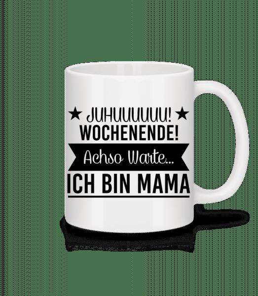 Wochenende Mama - Tasse - Weiß - Vorn