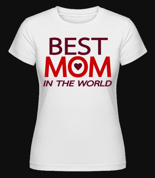 Best Mom In The World -  Shirtinator Women's T-Shirt - White - Vorn