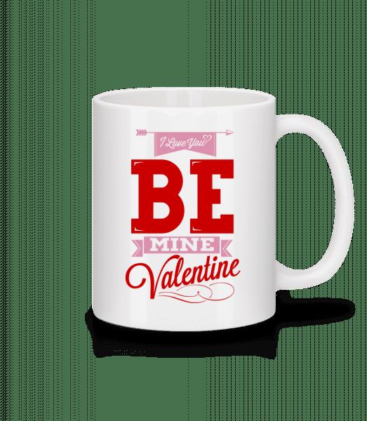 Be Mine Valentine - Mug - White - Vorn