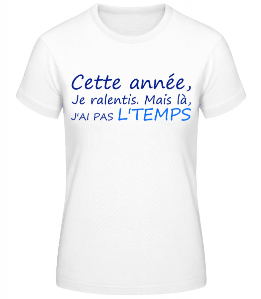 Cette Année, Je Ralentis. - T-shirt standard Femme - Blanc - Vorn