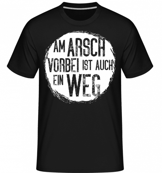 Am Arsch Vorbei Weg - Shirtinator Männer T-Shirt - Schwarz - Vorn