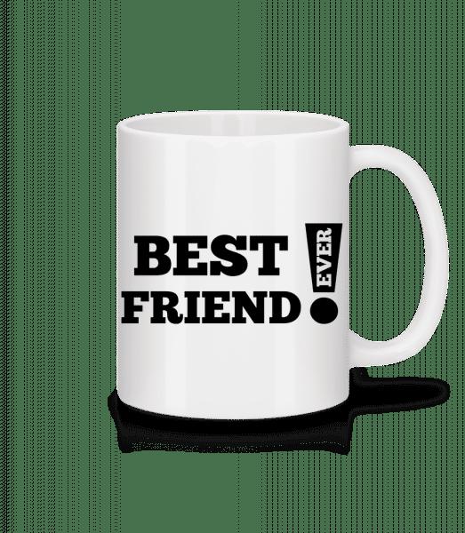 Best Friend Ever! - Tasse - Weiß - Vorn