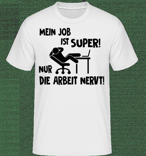 Mein Job Ist Super - Shirtinator Männer T-Shirt - Weiß - Vorn