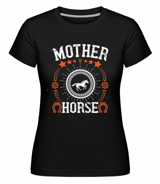 Mother Of Horse -  Shirtinator Women's T-Shirt - Black - Vorn