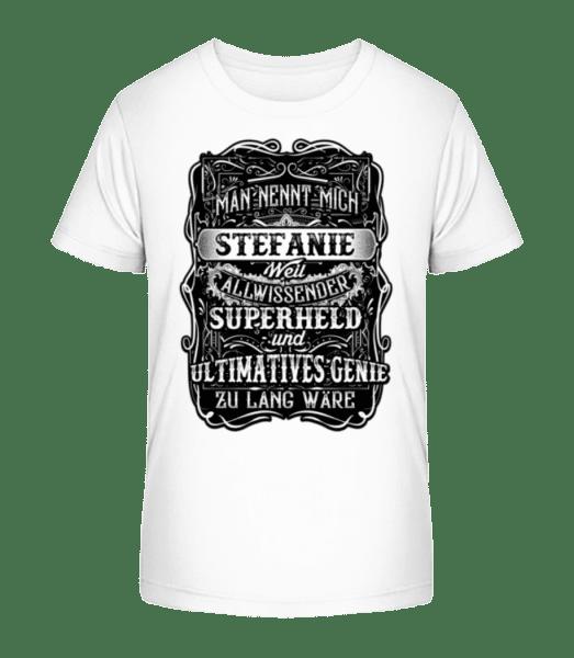 Man Nennt Mich Stefanie - Kinder Premium Bio T-Shirt - Weiß - Vorn