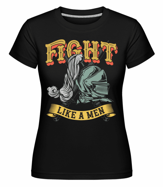 Fight Like A Men -  Shirtinator Women's T-Shirt - Black - Vorn