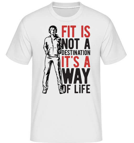 Fit Is A Way Of Life -  Shirtinator Men's T-Shirt - White - Front
