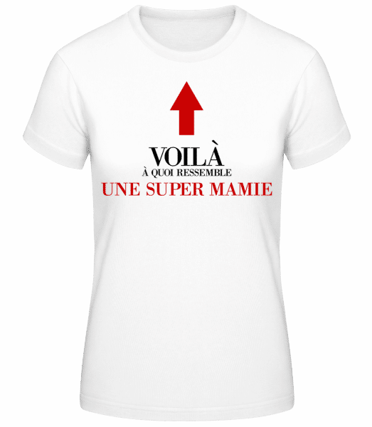 Voilà Une Super Mamie - T-shirt standard Femme - Blanc - Devant