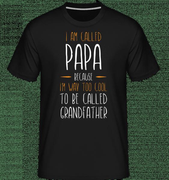 I Am Called Papa -  Shirtinator Men's T-Shirt - Black - Front