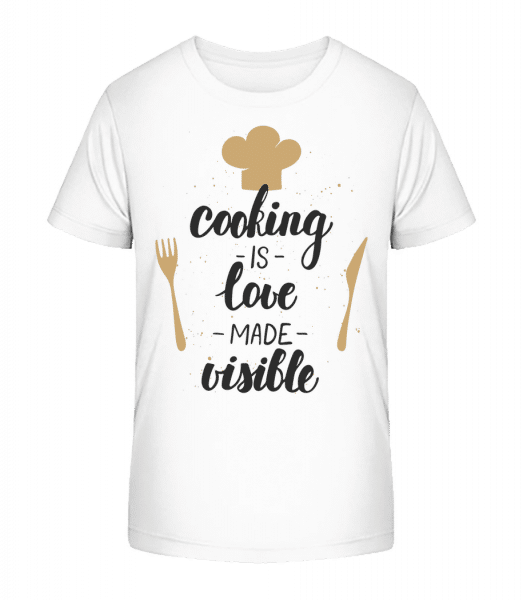 Cooking Is Love Made Visible - Kid's Premium Bio T-Shirt - White - Vorn