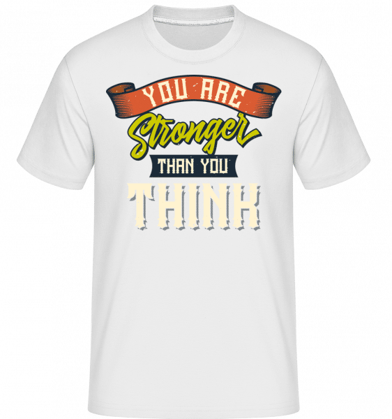Stronger Than You Think -  Shirtinator Men's T-Shirt - White - Vorn