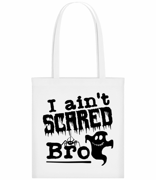 I Aint Scared Bro - Carrier Bag - White - Vorn