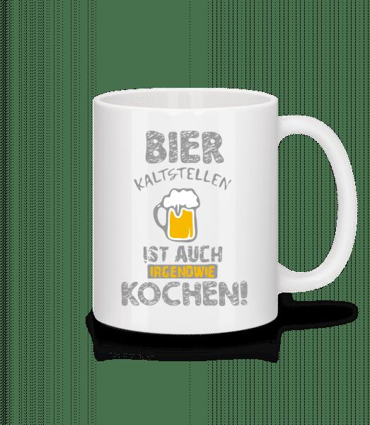 Bier Kaltstellen Ist Wie Kochen - Tasse - Weiß - Vorn