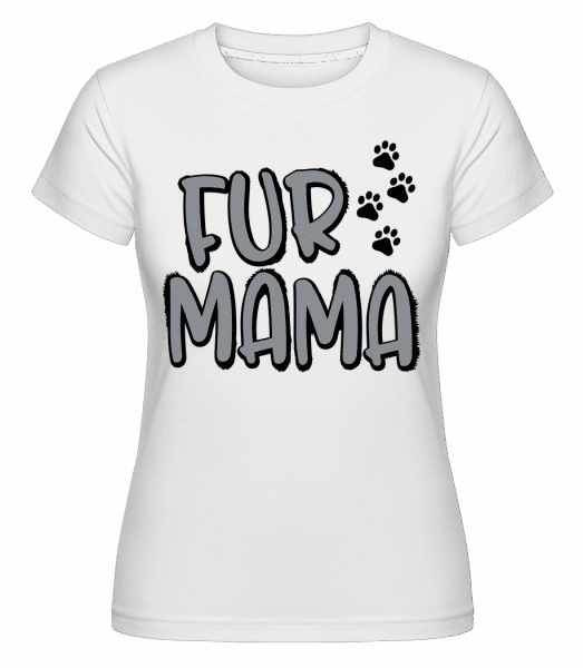 Fur Mama -  Shirtinator Women's T-Shirt - White - Vorn