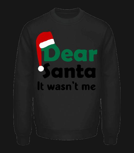 Dear Santa It Wasn't Me - Unisex Pullover - Schwarz - Vorn