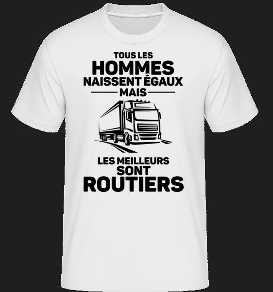 Les Meilleurs Sont Routiers -  T-Shirt Shirtinator homme - Blanc - Vorn