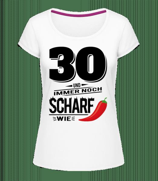 30 Und Scharf Wie Chili - Frauen T-Shirt U-Ausschnitt - Weiß - Vorn