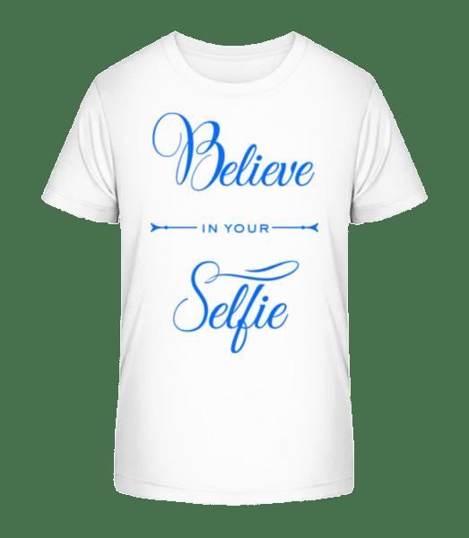 Believe In Your selfie - Detské Premium Bio tričko - Biela - Predné