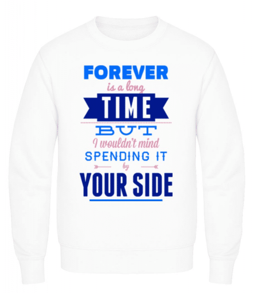 Forever Is A Long Time - Men's Sweatshirt - White - Front