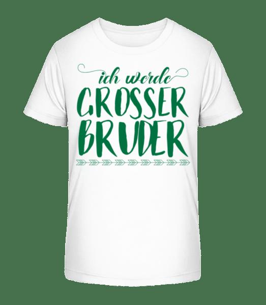 Ich Werde Grosser Bruder - Kinder Premium Bio T-Shirt - Weiß - Vorn