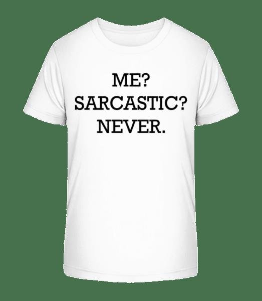 Sarcastic Me - Kid's Premium Bio T-Shirt - White - Vorn