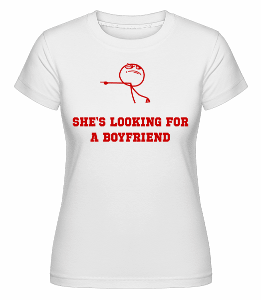 She's Looking For A Boyfriend -  Shirtinator Women's T-Shirt - White - Front