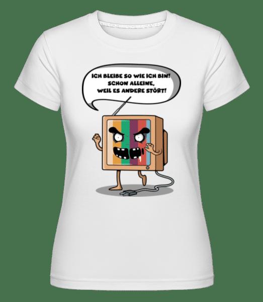 Ich Bleibe So Wie Ich Bin - Shirtinator Frauen T-Shirt - Weiß - Vorn