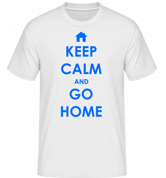 Keep Calm And Go Home -  Shirtinator Men's T-Shirt - White - Vorn
