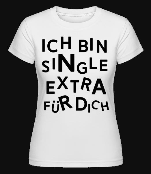 Single Extra Für Dich - Shirtinator Frauen T-Shirt - Weiß - Vorn