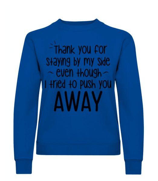 Thank You For Staying - Women's Sweatshirt - Royal blue - Front