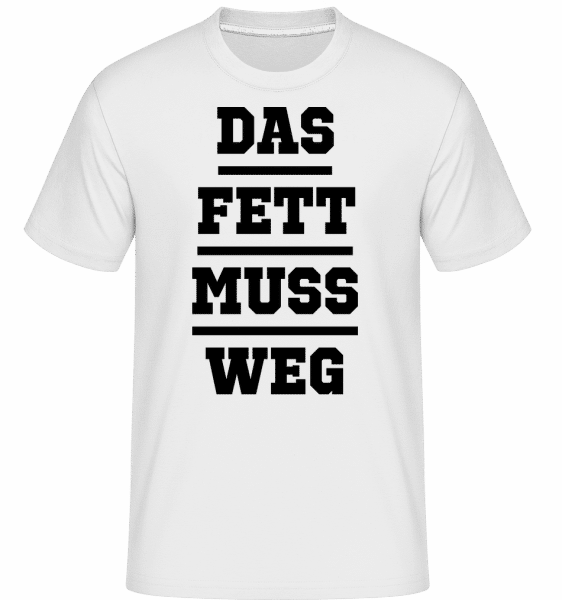 Das Fett Muss Weg - Shirtinator Männer T-Shirt - Weiß - Vorn