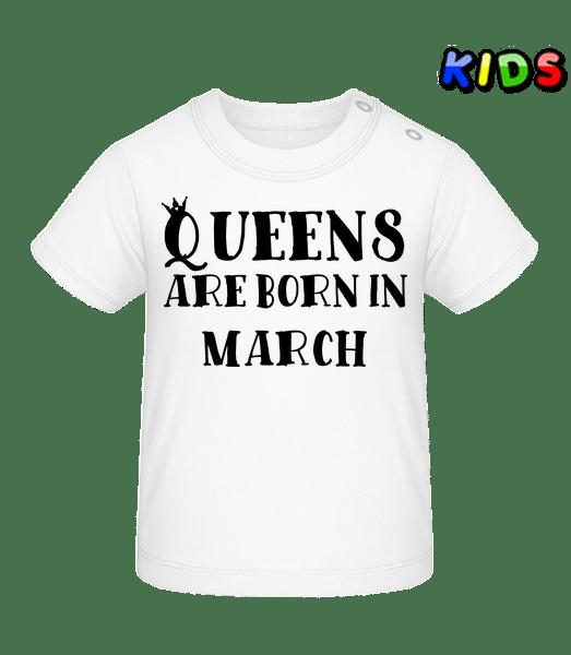 Queens Are Born In March - Baby T-Shirt - Weiß - Vorn