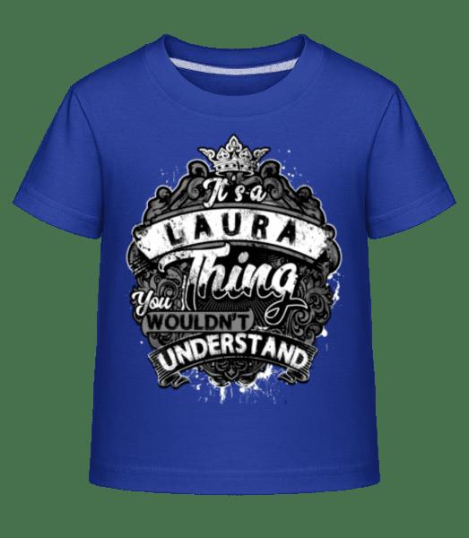 It's A Laura Thing - Kid's Shirtinator T-Shirt - Royal blue - Vorn