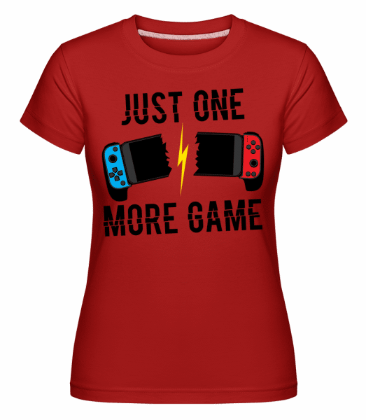 Just One More Game -  Shirtinator Women's T-Shirt - Red - Vorn