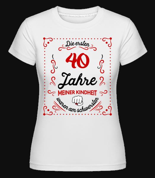 Die Ersten 40 Jahre - Shirtinator Frauen T-Shirt - Weiß - Vorn